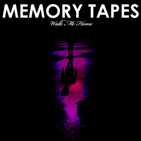 Walk Me Home -  Memory Tapes