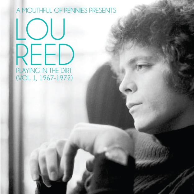 Lou Reed: Playing In The Dirt (Vol. 1, 1967-1972)