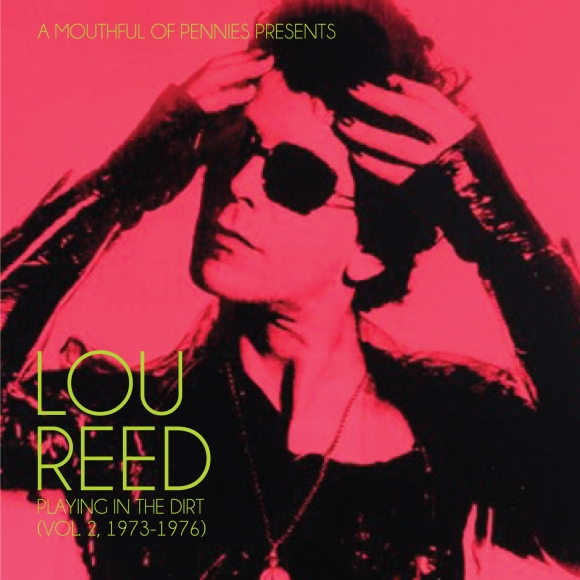 Lou Reed: Playing In The Dirt (Vol. 2, 1973-1976)