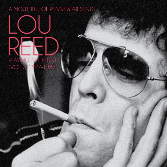 Lou Reed: Playing In The Dirt (Vol. 3, 1977-1987)