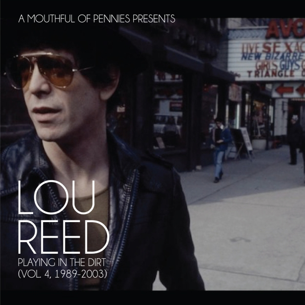 Lou Reed: Playing In The Dirt (Vol. 4, 1989-2003)