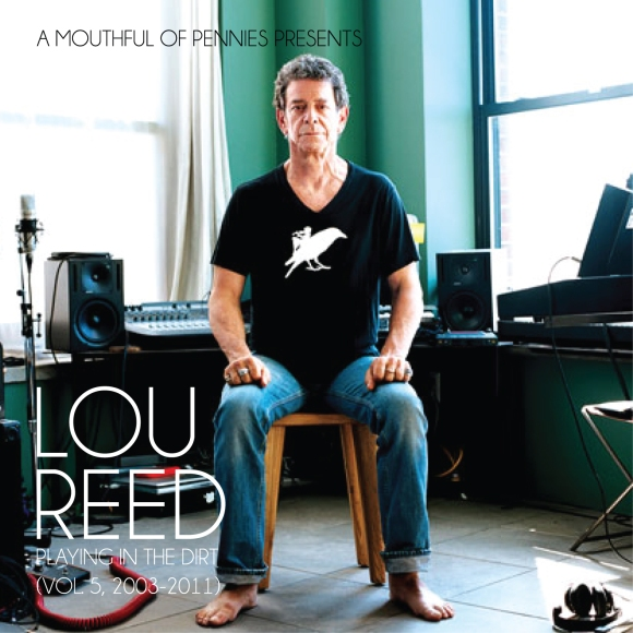 Lou Reed: Playing In The Dirt (Vol. 5, 2003-2011)