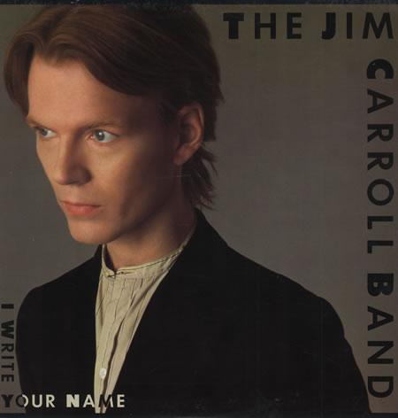 The-Jim-Carroll-Band-I-Write-Your-Name-216827