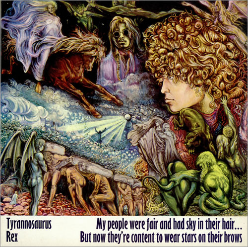 [July 1968 debut by Tyrannosaurus Rex: My People Were Fair and Had Sky in Their Hair... But Now They're Content to Wear Stars on Their Brows]