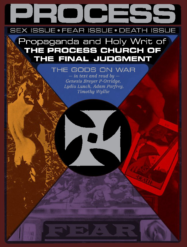 [Publisher Feral House released a collection and reproduction of 3 Process issues under the title, Propaganda and the Holy Writ of The Process Church of the Final Judgment. This followed their publication of, Love Sex Fear Death: The Inside Story of The Process Church of The Final Judgment, written by Timothy Wyllie, a formative member of The Process Church and the served as the magazine's art director.]