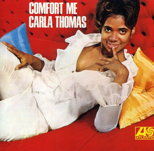 [Let Me Be Good To You - Carla Thomas]