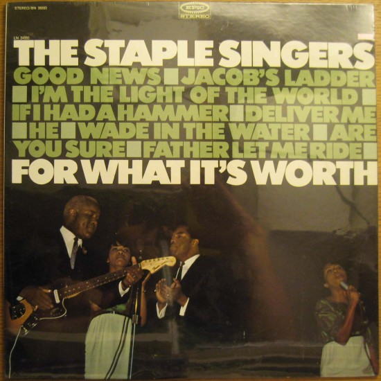 [For What It's Worth - Staple Singers]