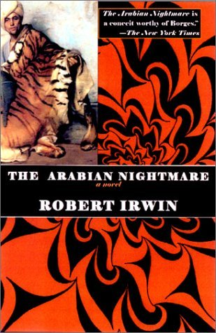 The Arabian Nightmare by Robert Irwin