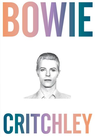 Bowie by Simon Critchley and Eric Hanson