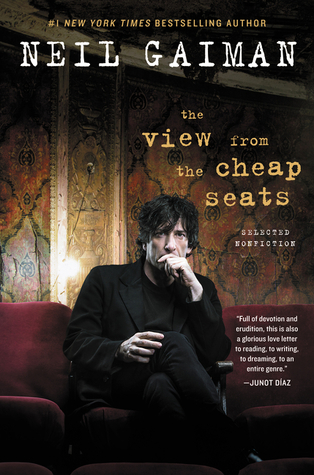 The View from the Cheap Seats: Selected Nonfiction by Neil Gaiman
