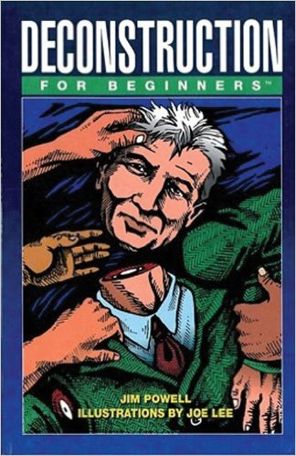 Deconstruction For Beginners By Jim Powell & Joe Lee