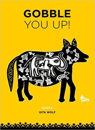 Gobble You Up! by Gita Wolf & Sunita Sunita