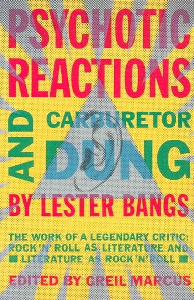 Psychotic Reactions and Carburetor Dung by Lester Bang