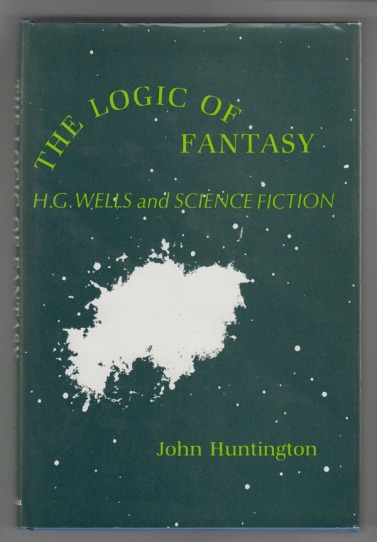 Utopian and Anti-Utopian Logic:H.G. Wells and his Successors by John Huntington