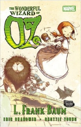 Oz: The Wonderful Wizard of Oz by L. Frank Baum; graphic novel adaption by Eric Shanower & Skottie Young
