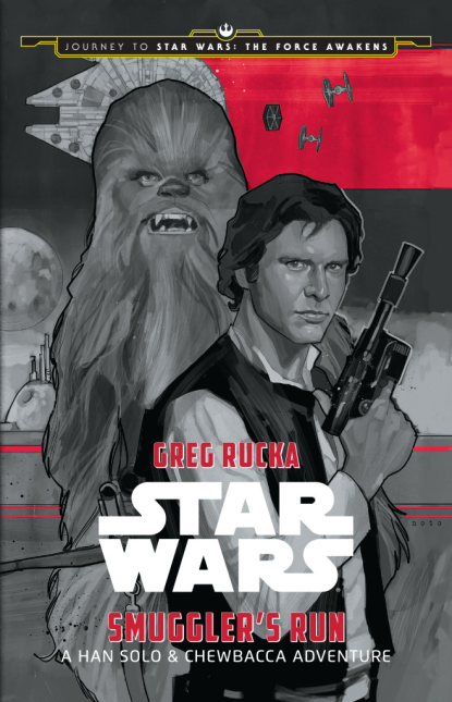 Smuggler's Run: A Han Solo Adventure by Greg Rucka & Phil Noto