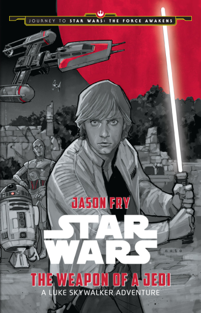 The Weapon of a Jedi: A Luke Skywalker Adventure by Jason Fry & Phil Noto