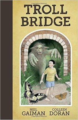 Troll Bridge by Neil Gaiman & Colleen Doran