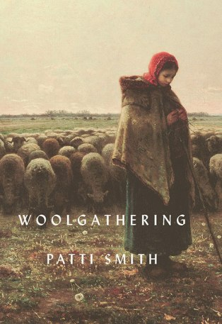Woolgathering by Patti Smith