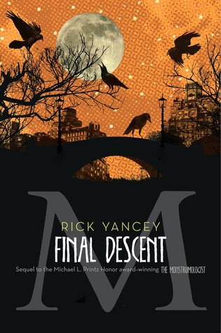 The Final Descent (The Monstrumologist, Book 4) by Rick Yancey