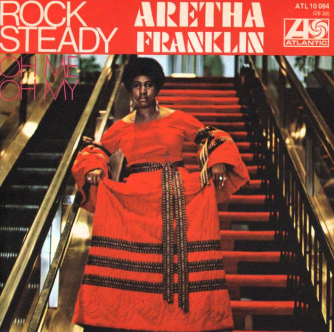 [Rock Steady – Aretha Franklin]