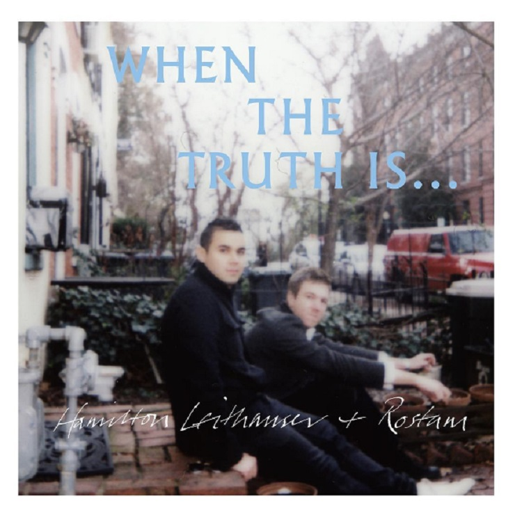 [When The Truth Is… – Hamilton Leithauser + Rostam]